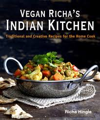 Kitchen Crank Recipe Vegan Richa U0027s Indian Kitchen Cookbook Vegan Richa