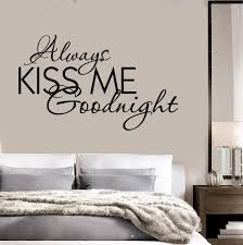 Wall Decal Quotes For Bedroom by Vinyl Decal Quote Bedrooms Always Kiss Me Goodnight Wall Stickers