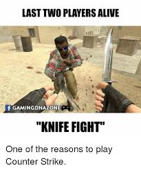Counter Strike Memes - last two players alive f gamingdnazoniec knife fight one of the