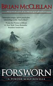 forsworn a powder mage novella u2014 brian mcclellan