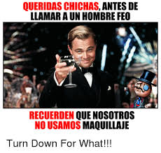 Turn Down For What Meme - 25 best memes about turn down turn down memes