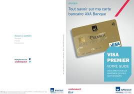 axa iard siege social visa premier tout savoir sur ma carte bancaire axa banque votre