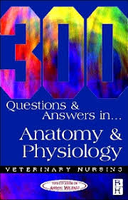 Fundamentals Of Anatomy And Physiology Third Edition Study Guide Answers 300 Questions And Answers In Anatomy And Physiology For Veterinary