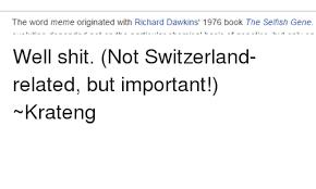 The Selfish Gene Meme - the word meme originated with richard dawkins 1976 book the selfish