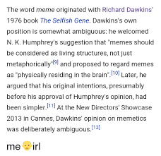 Meme Selfish Gene - the word meme originated with richard dawkins 1976 book the selfish