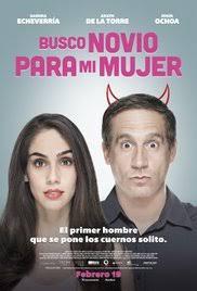 watch un novio para mi mujer 2008 full movie official trailer busco novio para mi mujer 2016 imdb