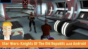 wars knights of the republic android wars knights of the republic для android обзор от