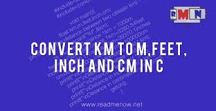 convert km to m feet inch and cm in c readmenow