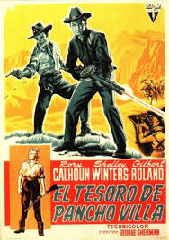 Movies Villa The Treasure Of Pancho Villa Alchetron The Free Social Encyclopedia