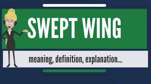 what is swept wing what does swept wing swept wing meaning