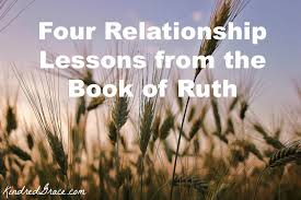 four relationship lessons from the story of ruth kindred grace
