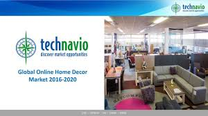 Online Home Decoration by Global Online Home Decor Market 2016 2020 Youtube