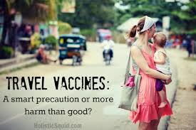 travel vaccines images Travel vaccines a smart precaution or more harm than good jpg