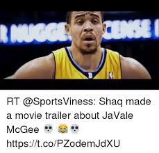 Javale Mcgee Memes - rt shaq made a movie trailer about javale mcgee