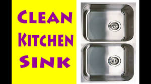 Cleaning Kitchen Sink by How To Clean A Stainless Steel Kitchen Sink Youtube