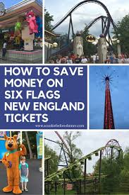 Six Flags Dates 11 Ways To Save Money On Six Flags New England Tickets