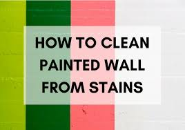 how to clean wall stains how to clean painted walls from 10 stubborn stains one does simply