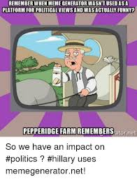 Pepperidge Farm Meme Maker - remember when meme generator wasntused platform for political views