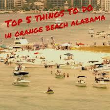 Orange Beach Alabama Beach House Rentals - top 5 things to do in orange beach alabama orange beach u0026 gulf