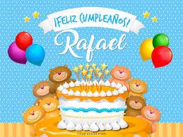 imagenes de feliz cumpleaños rafael tarjetas de cumpleaños con nombre rafael postales cumpleaños rafael