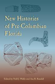 new histories of pre columbian florida florida museum of natural