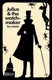 text publishing u2014 julius and the watchmaker book by tim hehir