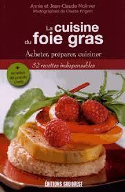 cuisiner foie gras la cuisine du foie gras broché jean claude molinier