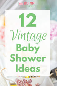 vintage baby shower ideas vintage baby shower ideas for baby boys or gender neutral