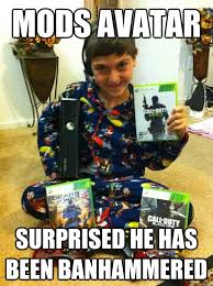 Angry Gamer Kid Meme - mods avatar surprised he has been banhammered immature gamer kid