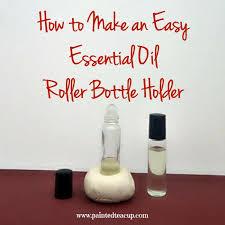 how to make an easy essential oil roller bottle holder