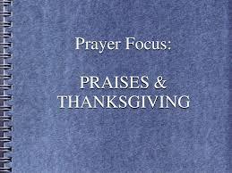 prayer focus praises thanksgiving
