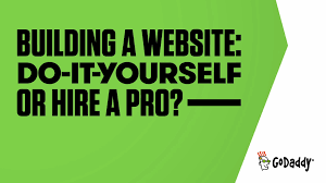 building a website do it yourself or hire a pro godaddy youtube