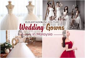 wedding dress malaysia looking couture wedding gowns in malaysia klnow