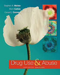 drug use and abuse 7th edition 9781285455518 cengage