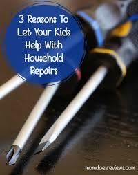 household repairs early learning 3 reasons to let your kids help with household repairs