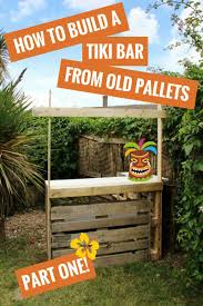 how to build a tiki bar using old pallets hawaiian party