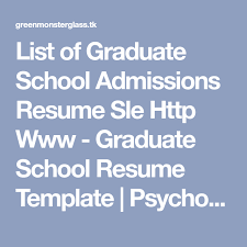 resume for students sle list of graduate admissions resume sle http www graduate