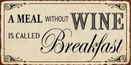 a meal without wine is called breakfast wine a meal without wine is called breakfast retro style