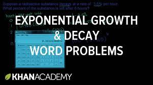Exponential Functions Word Problems Worksheet Exponential Growth And Decay Word Problems Algebra Ii Khan