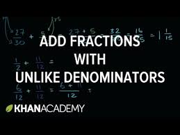 adding fractions with unlike denominators adding fractions with unlike denominators khan academy