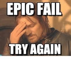 Epic Fail Meme - epic fail try again fail meme on me me