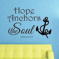 Love Anchors The Soul Wall - hope anchors the soul hebrews 6 19 wall decal divine walls