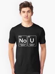 Ur Gay Meme - no u shirt ur mom gay meme nobelium uranium shirt graphic t