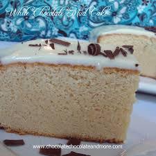 white chocolate mud cake chocolate chocolate and more