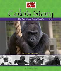 colo u0027s story the life of one grand gorilla columbus zoo books