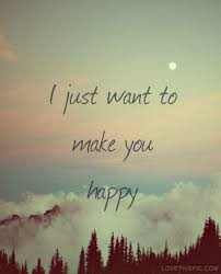 What Can I Do To Make You Happy Meme - i just want to make you happy pictures photos and images for