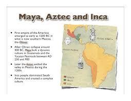 aztec mayan inca map inca aztec olmec search ancient civilizations