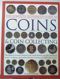 coins u0026 coin collecting the complete illustrated guide to dr