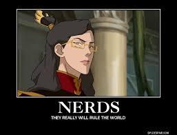 Nerds Meme - nerds will rule the world meme by firenationphoenix on deviantart