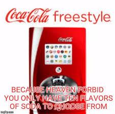 Coca Cola Meme - coca cola freestyle memes imgflip